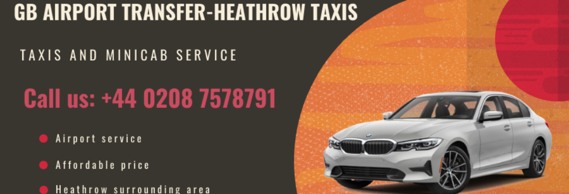 GB Airport Transfer-Heathrow Taxis